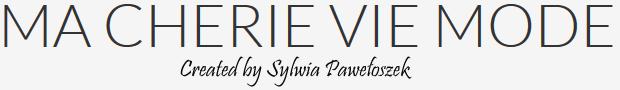 MA CHERIE VIE MODE – Sylwia Pawełoszek